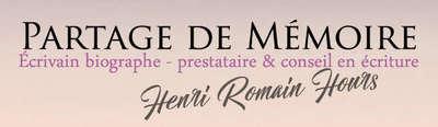 Écrivain : Henri-Romain Hours  Installé en Normandie - Equemauville