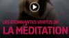 Les étonnantes vertus de la MEDITATION