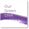 Our green DNA