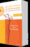Sophro-analyse des mémoires prénatales, de la naissance et de l'enfant