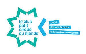 Le Plus Petit Cirque du Monde Centre des arts du cirque et des cultures émergentes