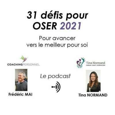 """Bienvenue sur notre podcast """" 31 défis pour oser 2021 """"  Nous sommes Tina Normand et Frédéric Mai, coachs certifiés en neurosciences.  À travers ces 30 épisodes, vous trouverez des pistes de réflexions et d'expérimentations pour oser faire les choix qui illumineront votre année 2021."""