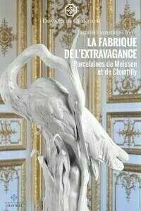 _fabrique_de_l_extravagance_meissen_chantilly