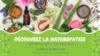 Découvrez la naturopathie